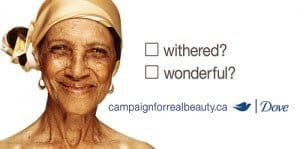Dove-Real-Beauty-Campaign_Withered-or-Wonderful