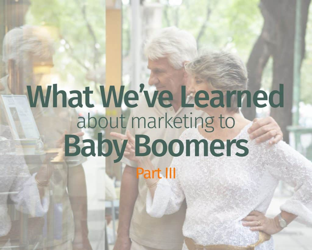 What We've Learned About Marketing To Baby Boomers – Part III