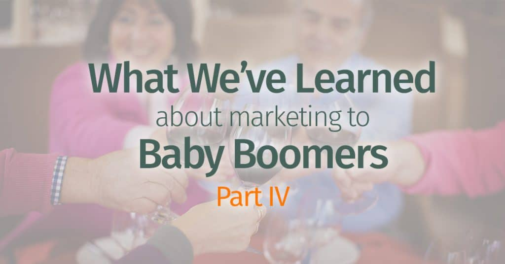 What We've Learned About Marketing To Baby Boomers – Part IV