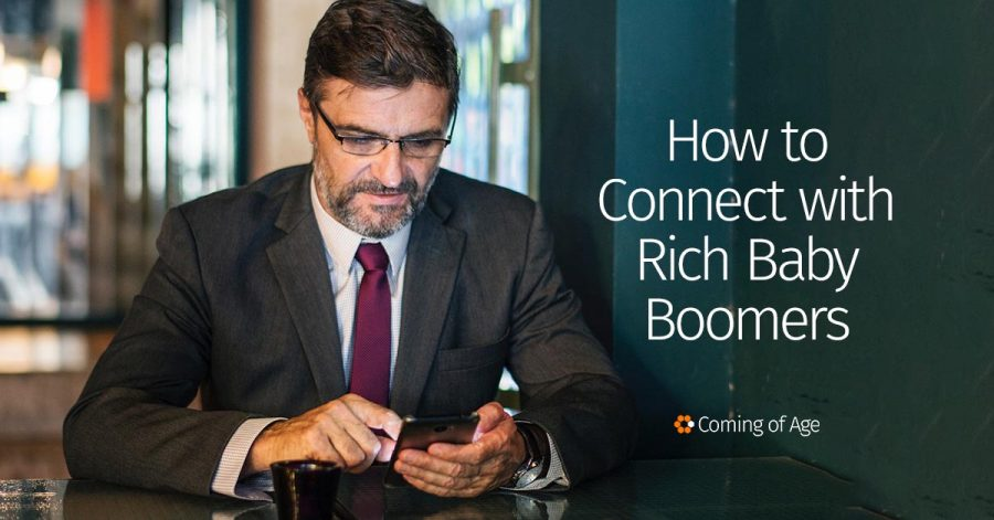 How to Connect with Rich Baby Boomers