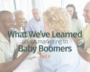 What We've Learned About Marketing to Baby Boomers, Part II
