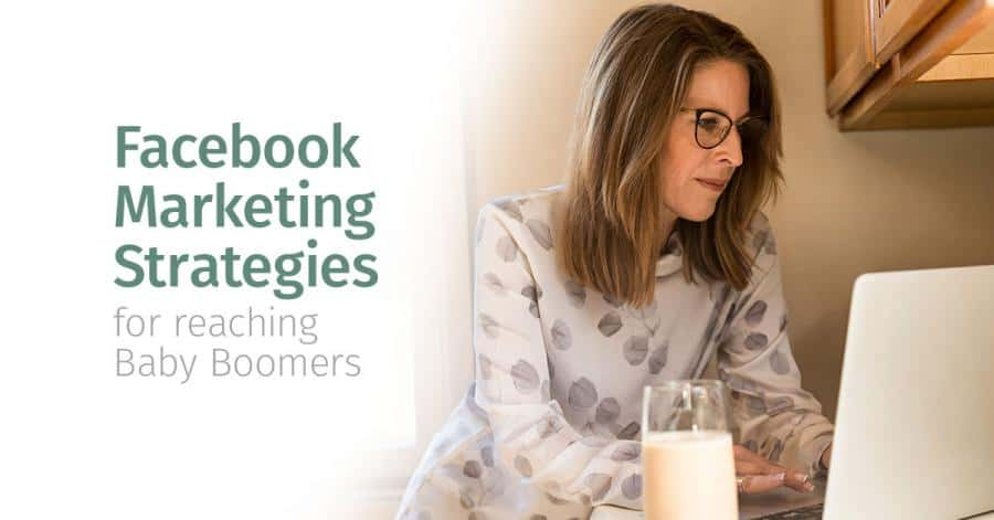 Facebook Marketing Strategies for Reaching Baby Boomers